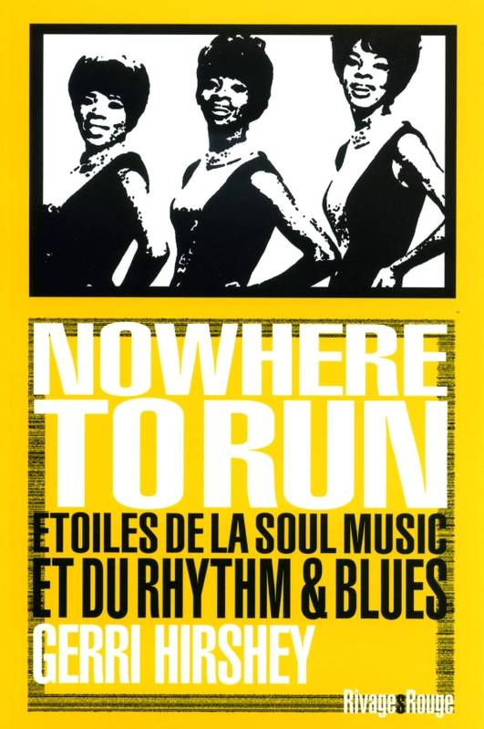 Nowhere to Run. Etoiles de la Soul & du Rhythm & Blues, étoiles de la soul music et du rhythm & blues