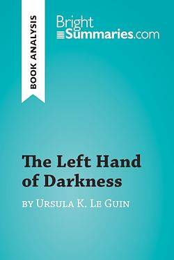 The Left Hand of Darkness by Ursula K. Le Guin (Book Analysis), Detailed Summary, Analysis and Reading Guide