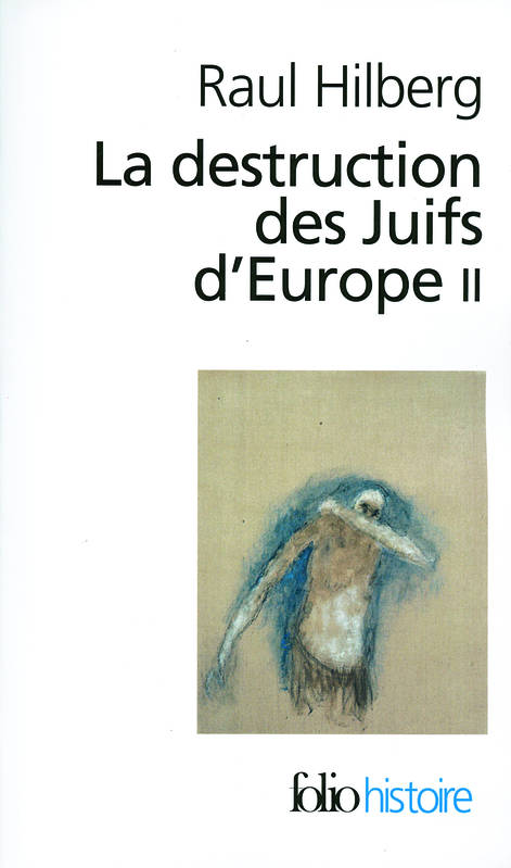 La destruction des Juifs d'Europe (Tome 2), Volume 2