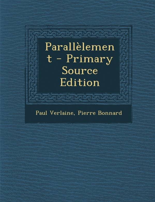 Parallelement - Primary Source Edition