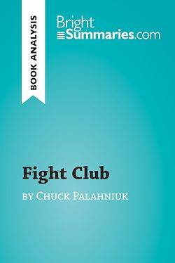 Fight Club by Chuck Palahniuk (Book Analysis), Detailed Summary, Analysis and Reading Guide