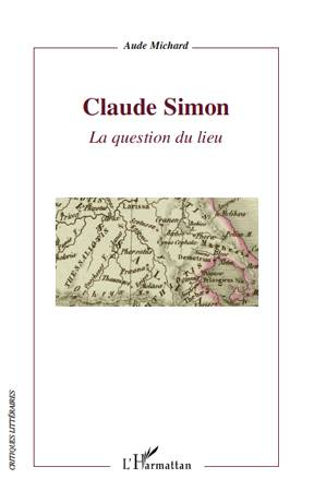 Claude Simon, La question du lieu