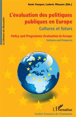 L'évaluation des politiques publiques en Europe, culture et futurs, Policy and Programme Evaluation in Europe, Cultures and Prospects