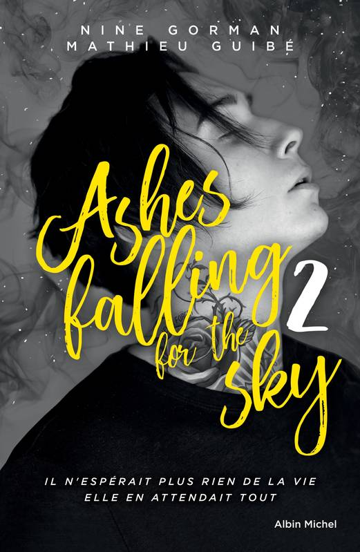 Ashes falling for the sky - tome 2, Sky burning down to ashes