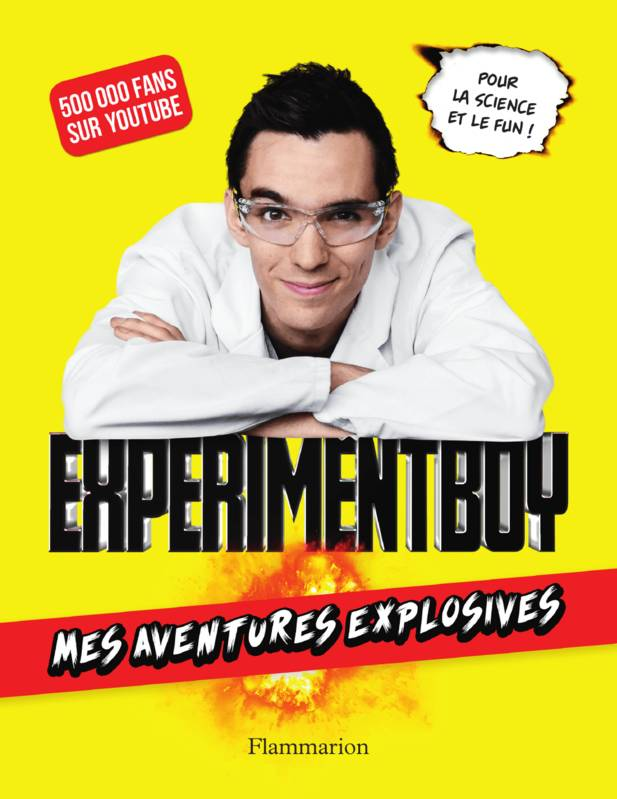 ExperimentBoy. Mes aventures explosives