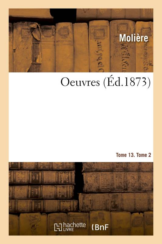 Oeuvres. Tome 13. Tome 2