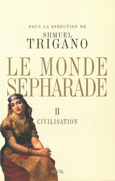 Le Monde sépharade, Volume 2, Civilisation, Volume 2, Civilisation
