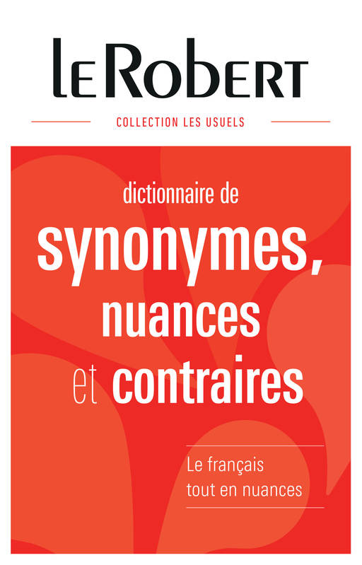 livre dictionnaire de synonymes nuances et contraires collectif le robert synonymes relie. Black Bedroom Furniture Sets. Home Design Ideas