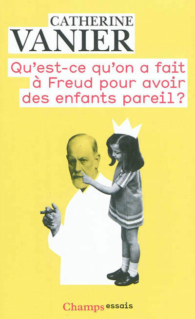 Qu'est-ce qu'on a fait à Freud pour avoir des enfants pareils ? / notes aux parents épris de psychan, notes aux parents épris de psychanalyse