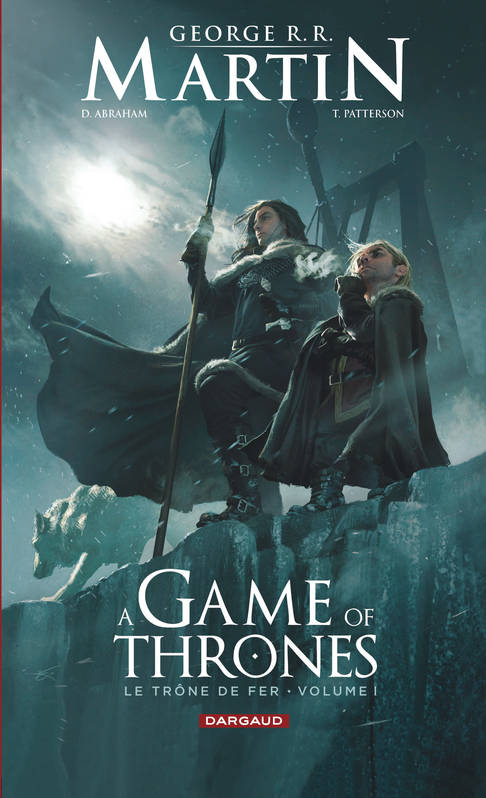 1, A Game of Thrones, Le Trône de fer, Tome 1