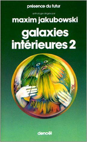 Galaxies intérieures (Tome 2), Une anthologie de science-fiction moderne britannique