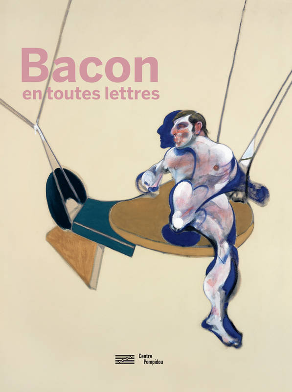 Bacon en toutes lettres / exposition, Paris, Centre national d'art et de culture Georges Pompidou, d