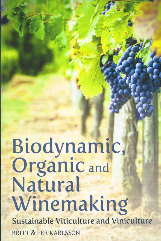 Biodynamic, Organic and Natural Winemaking, Sustainable Viticulture and Viniculture