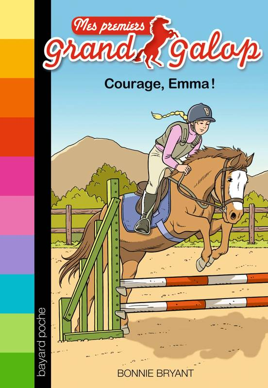 10, Mes premiers Grand Galop, Tome 10, Courage, Emma !
