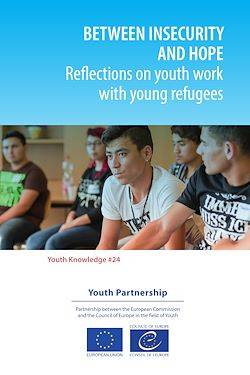 Between insecurity and hope, Reflections on youth work with young refugees