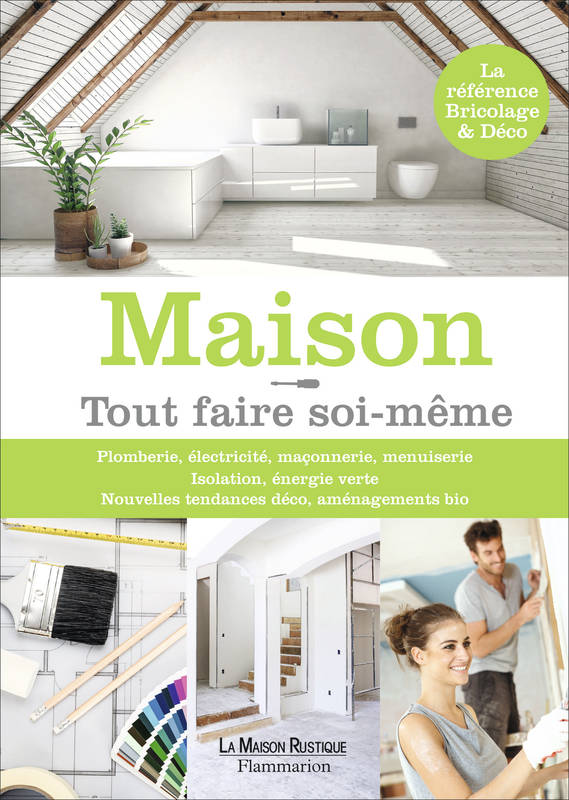 livre maison tout faire soi m me collectif flammarion bricolage et lo 9782081425019. Black Bedroom Furniture Sets. Home Design Ideas