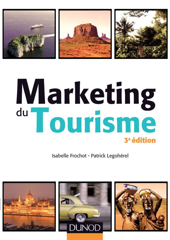 Marketing du tourisme - 3e éd.