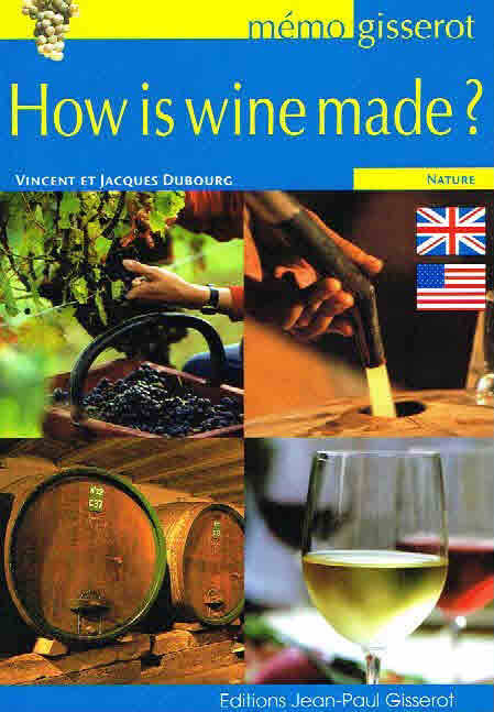 How is wine made ? (Anglais)