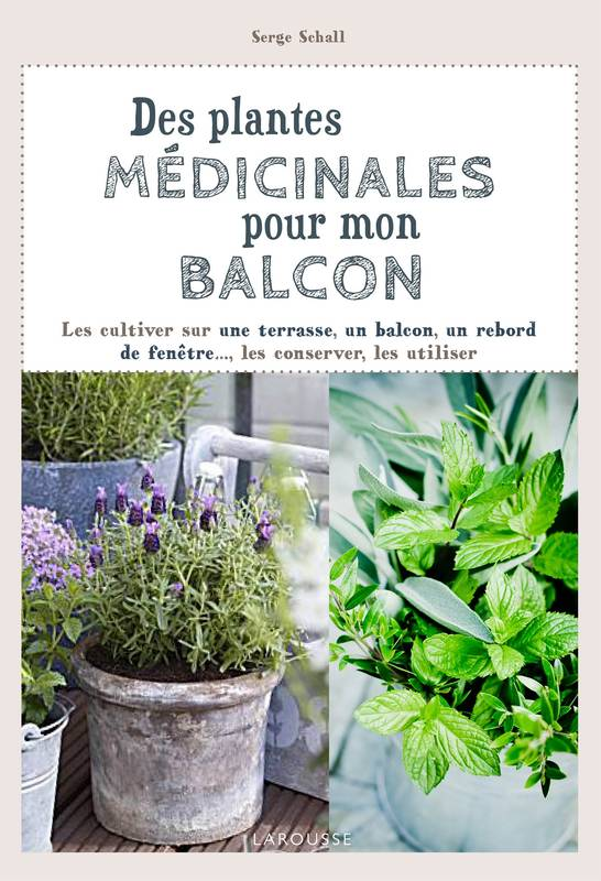 livre des plantes m dicinales pour mon balcon serge. Black Bedroom Furniture Sets. Home Design Ideas