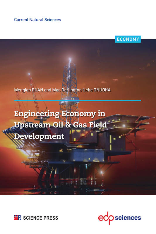 Engineering Economy in Upstream Oil & Gas Field Development, A Concise Appraisal Technique for Investment Decision in Upstream Oil/Gas Projects