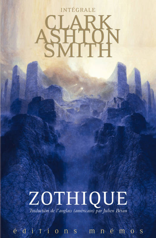 Clark Ashton Smith, intégrale, 1, Intégrale Clark Ashton Smith - Zothique