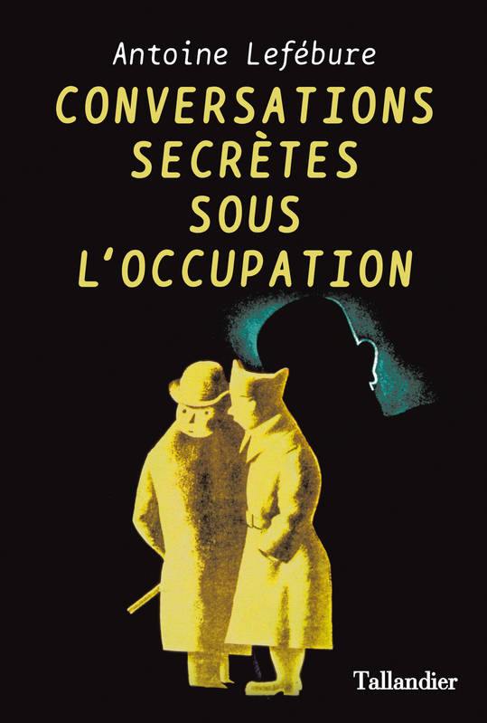 Conversations secrètes pendant l'occupation
