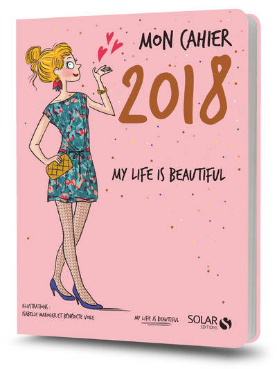 Mon cahier 2018 My life is beautiful