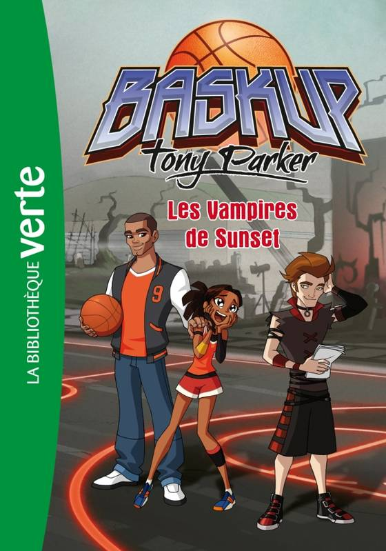 5, Baskup Tony Parker 05 - Les Vampires de Sunset