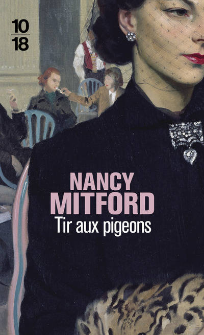 livre tir aux pigeons mitford nancy 10 18 litt rature trang re 9782264062307 librairie. Black Bedroom Furniture Sets. Home Design Ideas