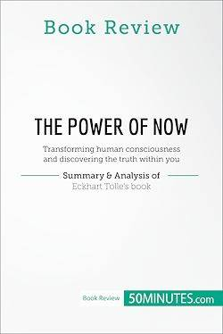 Book Review: The Power of Now by Eckhart Tolle, Transforming human consciousness and discovering the truth within you