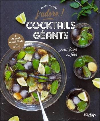 COCKTAILS GEANTS - POUR FAIRE LA FETE