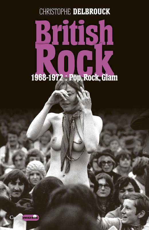 British Rock. 1968-1972 : Pop, Rock, Glam, British Rock, T3