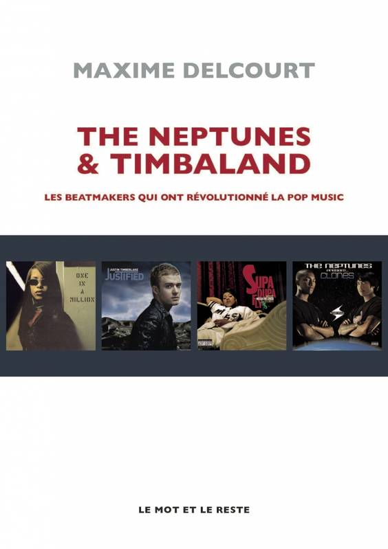 The Neptunes & Timbaland - Les beatmakers qui ont révolution