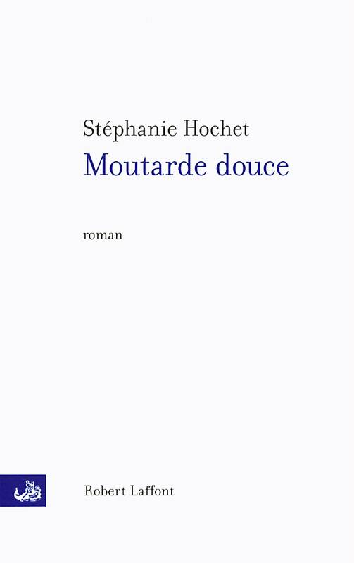 Moutarde douce, roman
