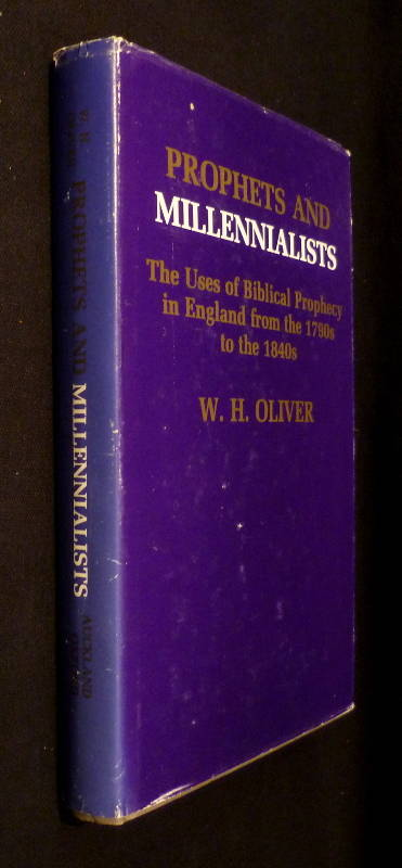 Prophets and millennialists : The uses of biblical prophecy in England from the 1790s to the 1840s