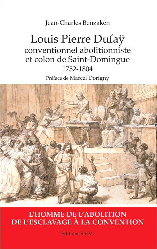 Louis Pierre Dufaÿ, Conventionnel abolitionniste et colon de Saint-Domingue (1752-1804) - Kronos N° 80