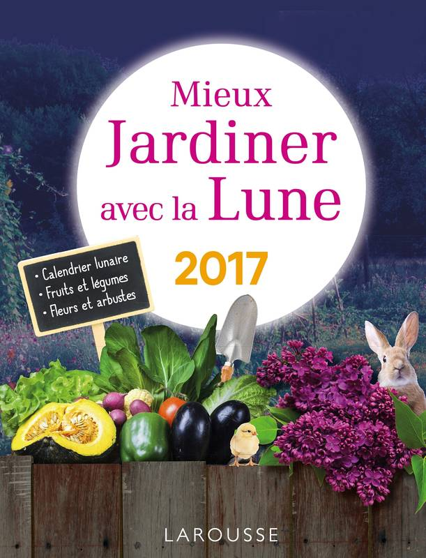 livre mieux jardiner avec la lune 2017 olivier lebrun. Black Bedroom Furniture Sets. Home Design Ideas