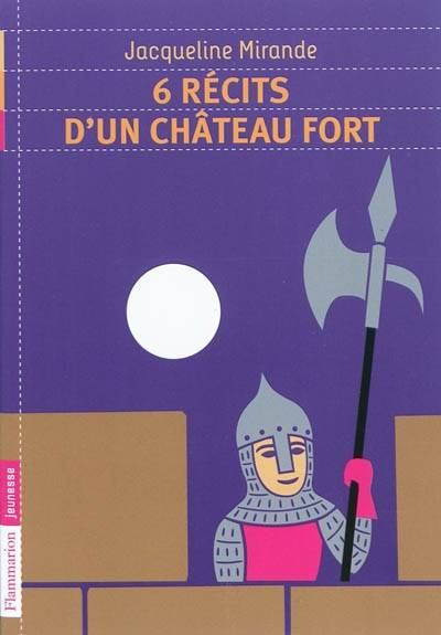 6 RECITS D'UN CHATEAU FORT