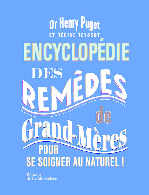 livre encyclop die des rem des de grand m res pour se soigner au naturel henry puget. Black Bedroom Furniture Sets. Home Design Ideas