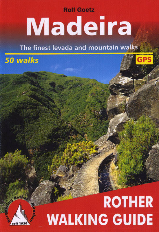Madeira Walking Guide 60 Walks