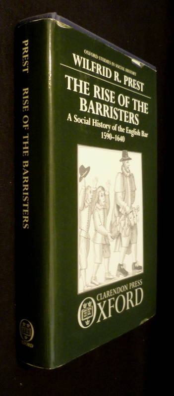 The rise of the Barristers : A social history of the english Bar, 1590-1640 (Oxford studies in social history)