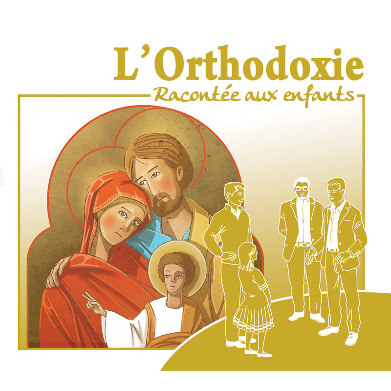 L'ORTHODOXIE RACONTEE AUX ENFANTS
