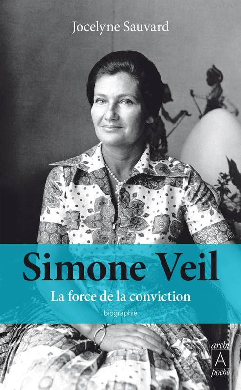 Simone Veil, la force de la conviction