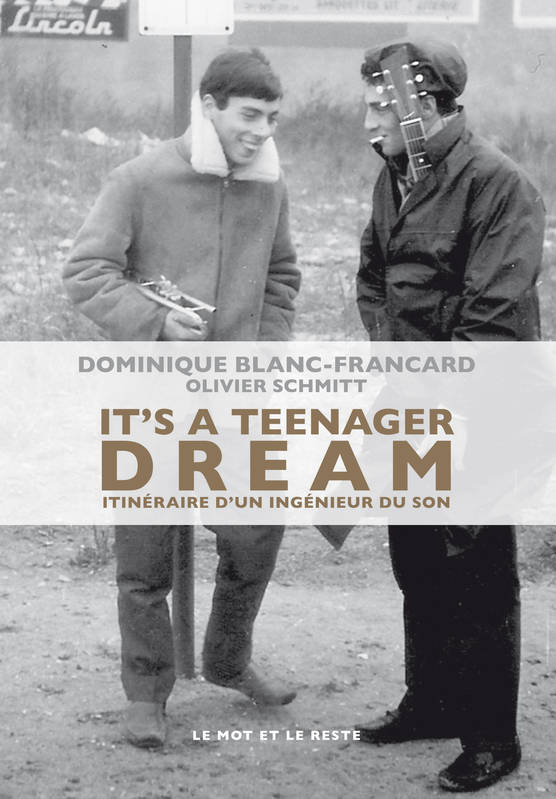 It's a Teenager Dream, Itinéraire d'un ingénieur du son