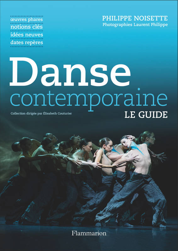 DANSE CONTEMPORAINE - OEUVRES PHARES, NOTIONS CLES, IDEES NEUVES, DATES REPERES