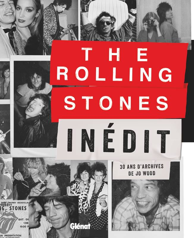 The Rolling Stones inédit / 30 ans d'archives de Jo Wood, 30 ans d'archives de Jo Wood
