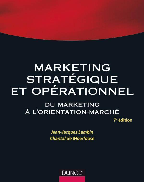 Marketing stratégique et opérationnel - 7ème édition - Du marketing à l'orientation-marché, du marketing à l'orientation-marché