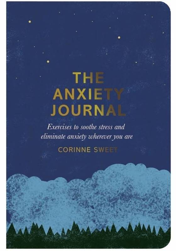 THE ANXIETY JOURNAL: EXERCICES TO SOOTHE STRESS AND ELIMINATED ANXIETY WHEREVER YOU ARE