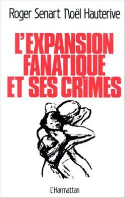 L'expansion fanatique et ses crimes