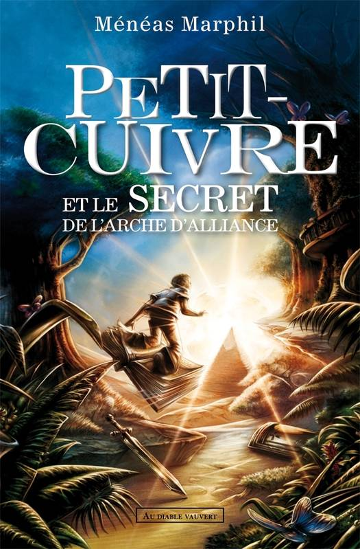 Petit-Cuivre et le secret de l'arche d'Alliance, et le secret de l'arche d'Alliance